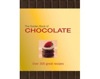 The Golden Book of Chocolate: Over 300 Great Recipes - Hardcover