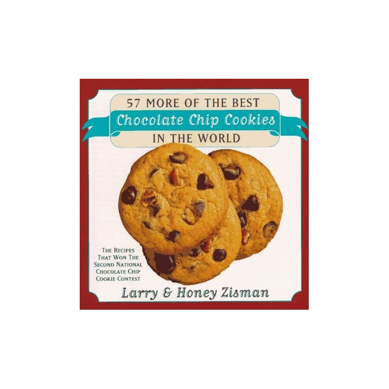57 More of the Best Chocolate Chip Cookies in the World - Paperback