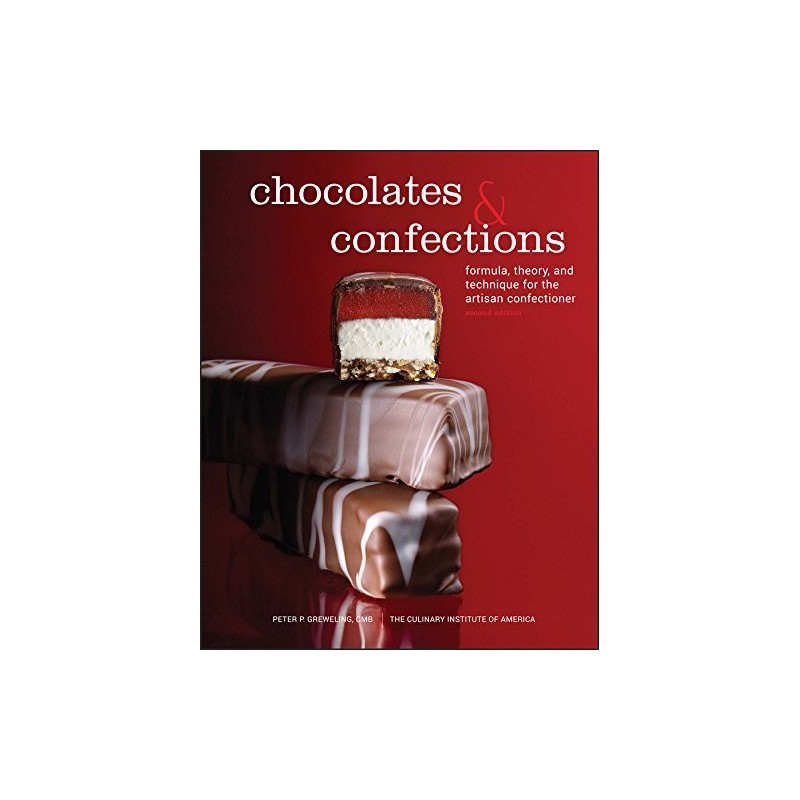 Chocolates and Confections: Formula, Theory, and Technique for the Artisan Confectioner - Hardcover