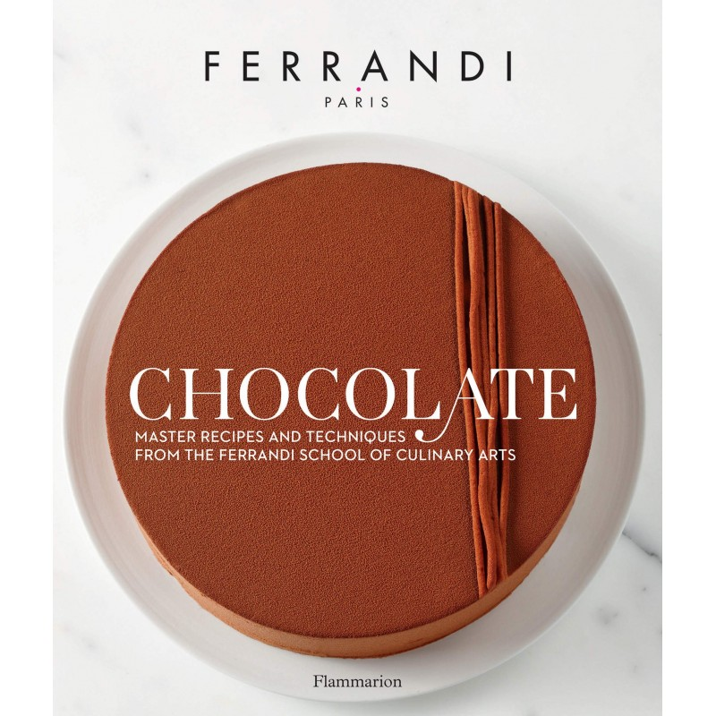 Chocolate: Recipes and Techniques from the Ferrandi School of Culinary Arts - Hardcover