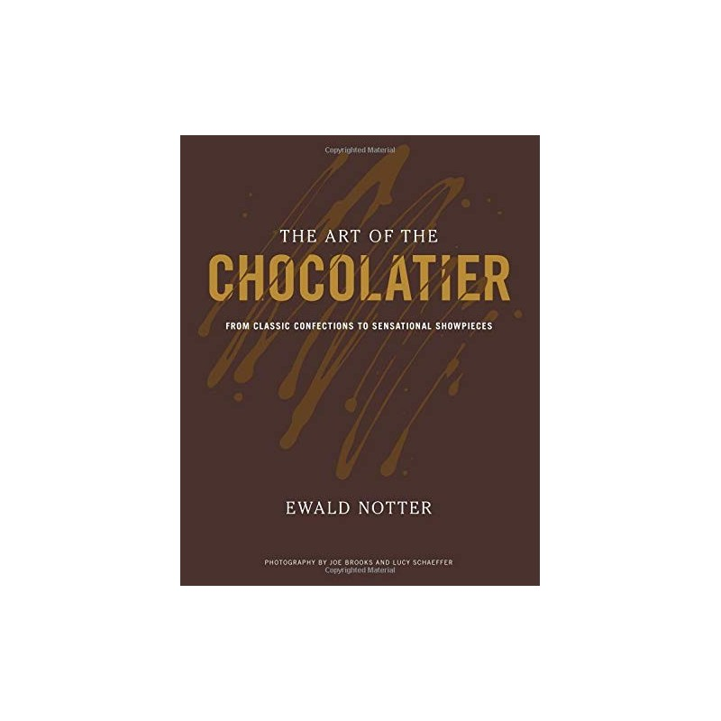 The Art of the Chocolatier: From Classic Confections to Sensational Showpieces - Hardcover