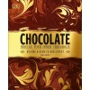 Chocolate: Indulge Your Inner Chocoholic, Become a Bean-to-Bar Expert - Hardcover